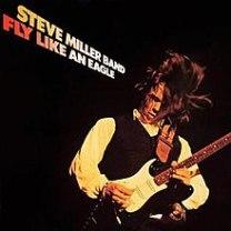 220px-Steve_Miller_Band_Fly_Like_an_Eagle